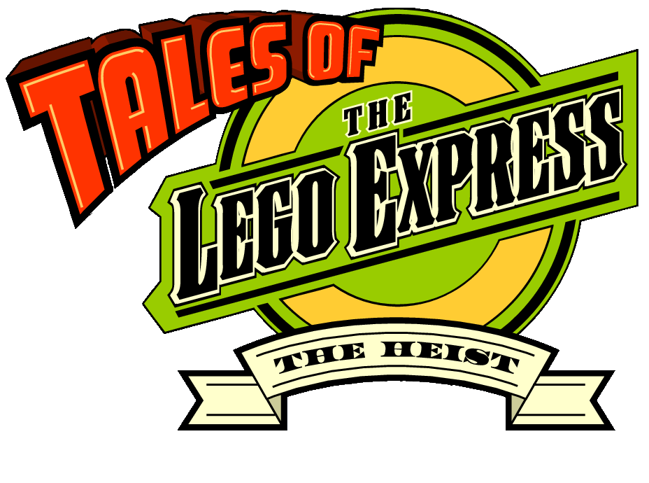 Tales Of The Lego Express: The Heist.png